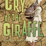 """Cry of the Giraffe"" (Annick Press)"